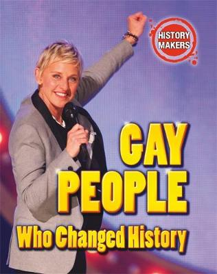 History Makers: Gay People Who Changed History by Adam Sutherland