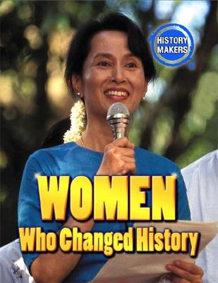 History Makers: Women Who Changed History by Adam Sutherland