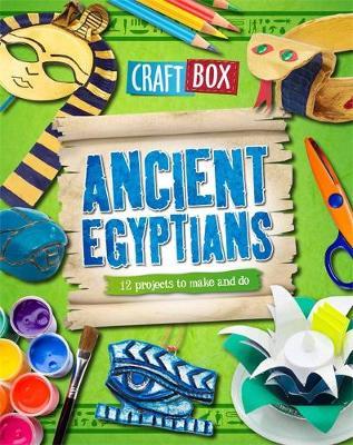 Craft Box: Ancient Egyptians by Jillian Powell