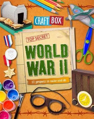 Craft Box: World War II by Jillian Powell