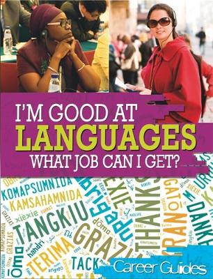 I'm Good At: Languages What Job Can I Get? by Richard Spilsbury