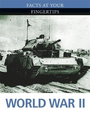 Facts at Your Fingertips: Military History: World War II by Antony Shaw