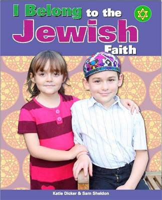 I Belong: To The Jewish Faith by Katie Dicker