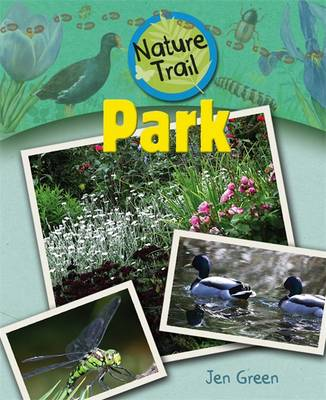 Nature Trail: Park by Dr Jen Green