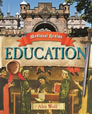 Medieval Realms: Education by Alex Woolf
