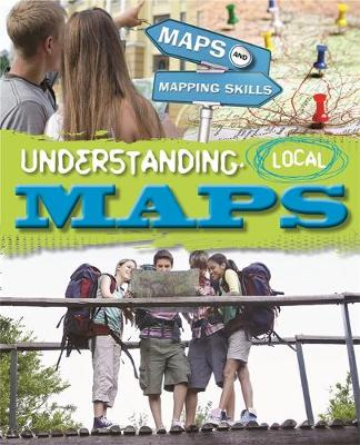 Maps and Mapping Skills: Understanding Local Maps by Jack Gillett, Meg Gillett