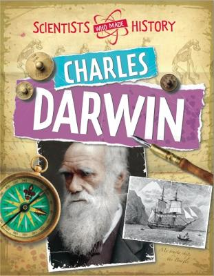 Scientists Who Made History: Charles Darwin by Cath Senker