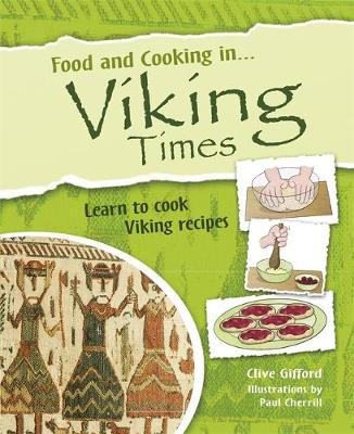 Food and Cooking In... Viking Times by Clive Gifford