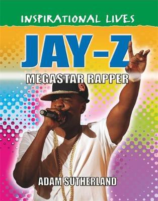 Inspirational Lives: Jay Z by Adam Sutherland