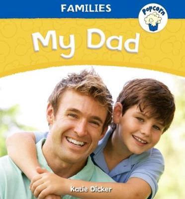 Popcorn: Families: My Dad by Katie Dicker