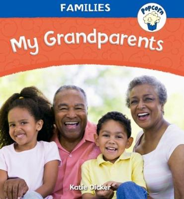 Popcorn: Families: My Grandparents by Katie Dicker