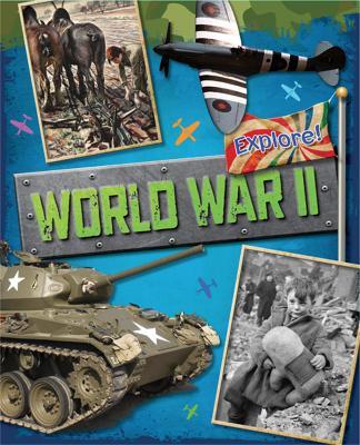 Explore!: World War Two by Jane Bingham