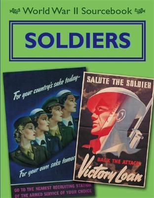 World War II Sourcebook: Soldiers by Charlie Samuels