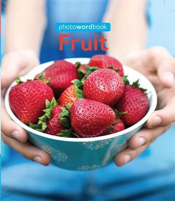 Photo Word Book: Fruit by Camilla Lloyd, Camilla Lloyd