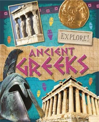 Explore!: Ancient Greeks by Jane Bingham