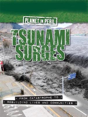 Planet in Peril: Tsunami Surges by Cath Senker