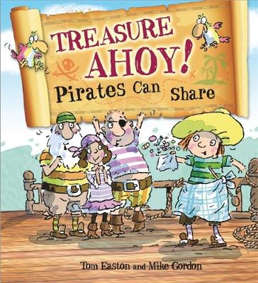 Pirates to the Rescue: Treasure Ahoy! Pirates Can Share by Tom Easton