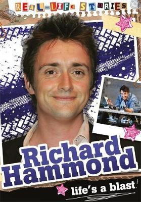 Real-life Stories: Richard Hammond by Hettie Bingham
