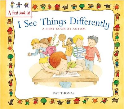 A First Look At: Autism: I See Things Differently by Pat Thomas