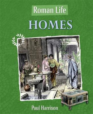 Roman Life: Homes by Nicola Barber, Paul Harrison
