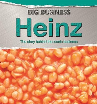 Big Business: Heinz by Cath Senker