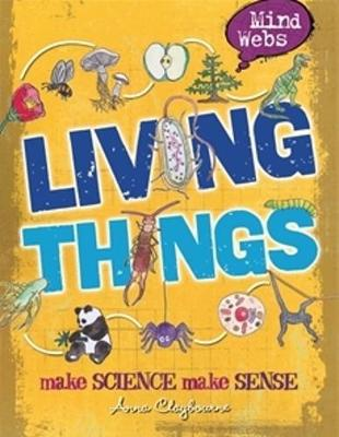 Mind Webs: Living Things by Anna Claybourne