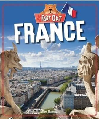 Fact Cat: Countries: France by Alice Harman