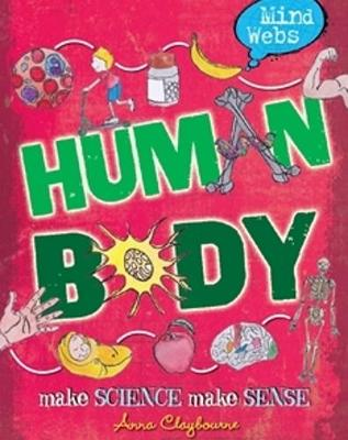 Mind Webs: Human Body by Anna Claybourne