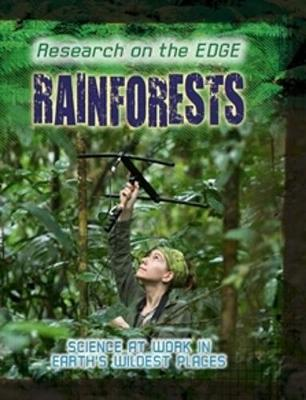 Research on the Edge: Rainforests by Louise Spilsbury