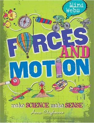 Mind Webs: Forces and Motion by Anna Claybourne