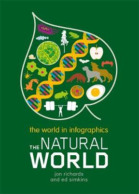 The World in Infographics: The Natural World by Jon Richards, Ed Simkins