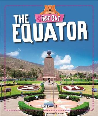 Fact Cat: Geography: The Equator by Izzi Howell