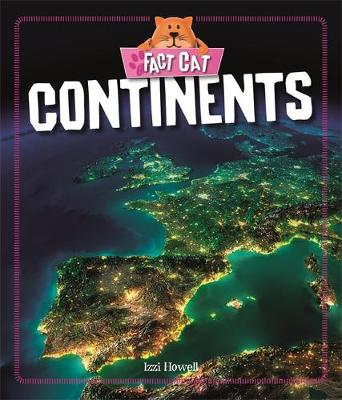 Fact Cat: Geography: Continents by Izzi Howell