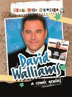 Real-life Stories: David Walliams by Sarah Levete