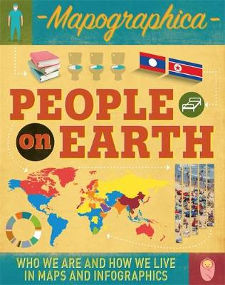 Mapographica: People on Earth Who we are and how we live in maps and infographics by Jon Richards, Ed Simkins