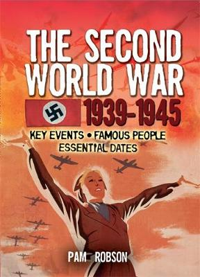 All About: The Second World War 1939-45 by Pam Robson