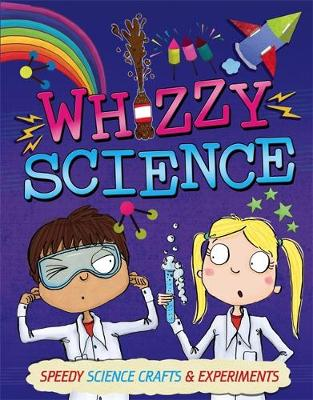 Whizzy Science Things to Make and Do by Anna Claybourne