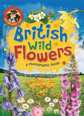 Nature Detective: British Wild Flowers by Victoria Brooker