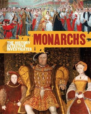 The History Detective Investigates: Monarchs by Simon Adams
