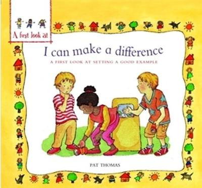 A First Look At: Setting a Good Example: I Can Make a Difference by Pat Thomas