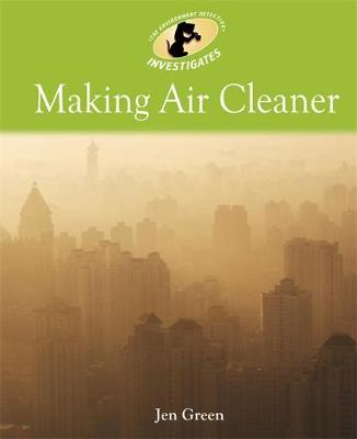 Environment Detective Investigates: Making Air Cleaner by Dr Jen Green