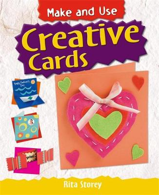 Make and Use: Creative Cards by Rita Storey