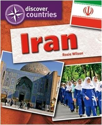Discover Countries: Iran by Rosie Wilson