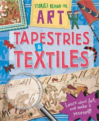 Stories In Art: Tapestries and Textiles by Louise Spilsbury, Rob Childs