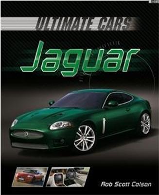 Ultimate Cars: Jaguar by Rob Scott Colson