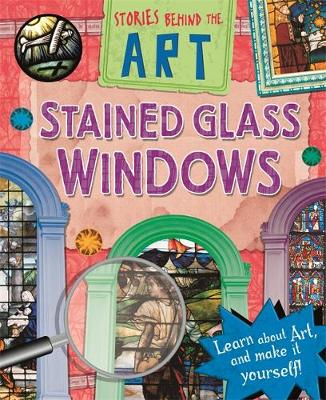 Stories In Art: Stained Glass Windows by Richard Spilsbury