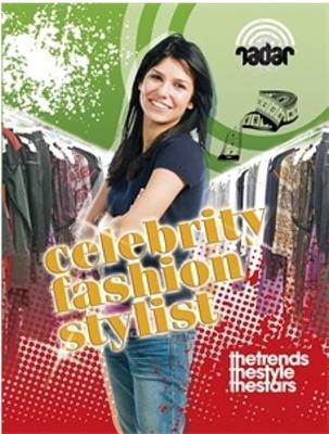 Radar: Top Jobs: Celebrity Fashion Stylist by Isabel Thomas
