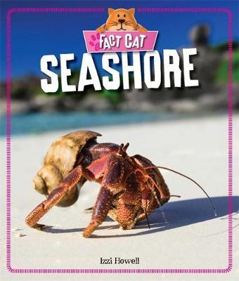 Fact Cat: Habitats: Seashore by Izzi Howell