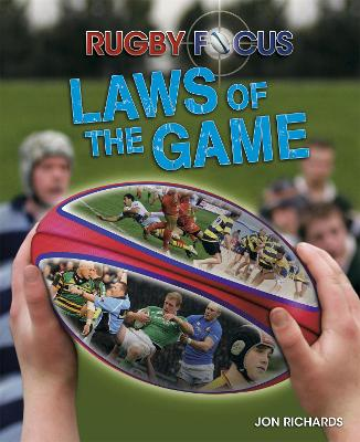 Rugby Focus: Laws of the Game by Jon Richards