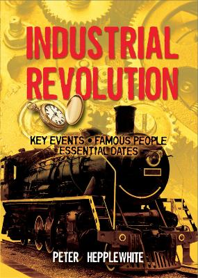 All About: The Industrial Revolution by Peter Hepplewhite